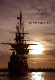 The Good Harvest ebook by J. Paige Straley