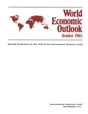 World Economic Outlook, October 1985 Revised Projections ebook by International Monetary Fund. Research Dept.