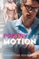 Poetry in Motion ebook by Samantha Wayland