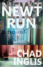Newt Run ebook by Chad Inglis