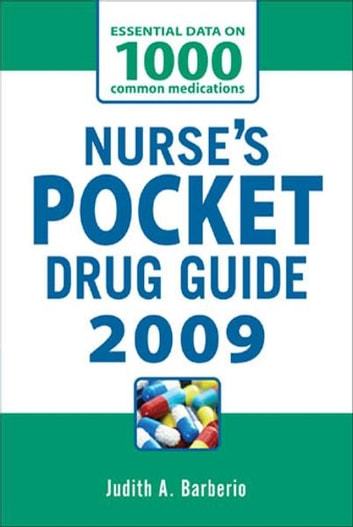 NURSES POCKET DRUG GUIDE 2009 ebook by Judith A. Barberio
