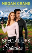 Special Ops Seduction ebook by Megan Crane