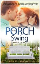 The Porch Swing e-kirjat by J.J. Devine, Kathleen Watson, Teresa Keefer,...