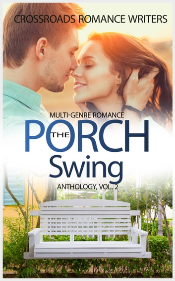 The Porch Swing ebook by J.J. Devine,Kathleen Watson,Teresa Keefer,Lisa Caviness,LaNora Mangano,Allyson Douglas
