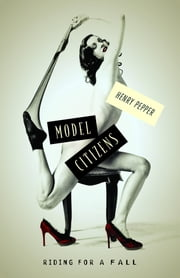 Model Citizens: Riding for a Fall ebook by Henry Pepper