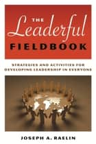 The Leaderful Fieldbook ebook by Joseph Raelin