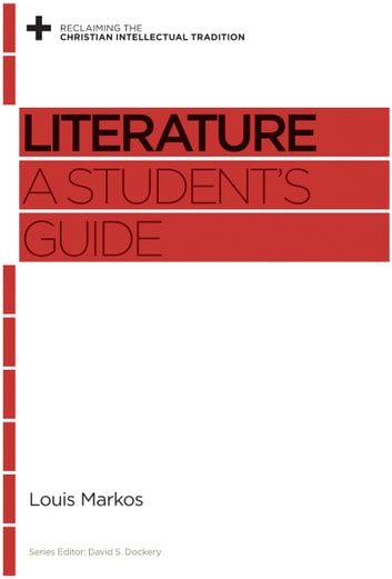 Literature - A Student's Guide ebook by Louis Markos