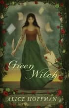 Green Witch ebook by Alice Hoffman