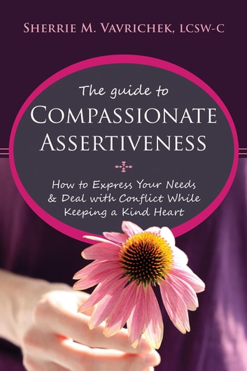 The guide to compassionate assertiveness ebook by sherrie mansfield the guide to compassionate assertiveness how to express your needs and deal with conflict while fandeluxe Image collections