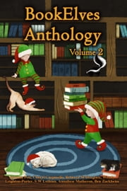 BookElves Anthology Volume 2 ebook by Jemima Pett, Cheryl Carpinello, Rebecca M. Douglass,...