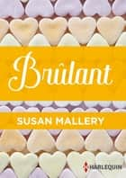 Brûlant ebook by Susan Mallery