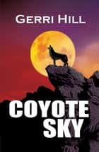 Coyote Sky ebook by Gerri Hill