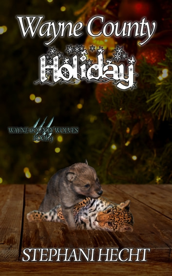 Wayne County Holiday (Wayne County Wolves #9) ebook by Stephani Hecht