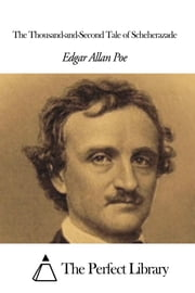 The Thousand-and-Second Tale of Scheherazade ebook by Edgar Allan Poe