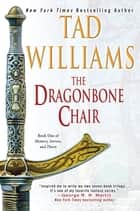 The Dragonbone Chair - Book One of Memory, Sorrow, and Thorn eBook par Tad Williams