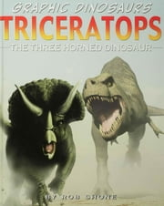 Triceratops: The Three Horned Dinosaur ebook by Shone, Rob