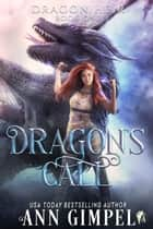 Dragon's Call ebook by Ann Gimpel