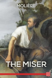 The Miser ebook by Moliere