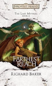 Farthest Reach - The Last Mythal, Book II ebook by Richard Baker