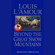 Beyond the Great Snow Mountains audiobook by Louis L'Amour