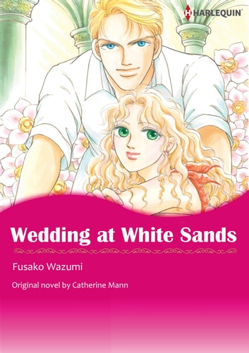 WEDDING AT WHITE SANDS - Harlequin Comics ebook by Catherine Mann