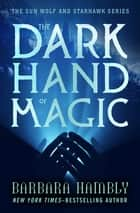 The Dark Hand of Magic ebook by Barbara Hambly
