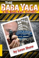 The Baba Yaga, a Dr. Adam Karl Mystery ebook by Leon Shure