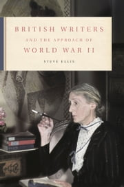 British Writers and the Approach of World War II ebook by Steve Ellis