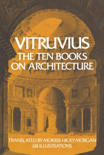 The ten books on architecture ebook by vitruvius 9780486132051 the ten books on architecture ebook by vitruvius fandeluxe Image collections