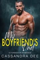 My Boyfriend's Dad - A Forbidden Romance ebook by