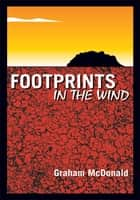 Footprints In The Wind ebook by Graham McDonald