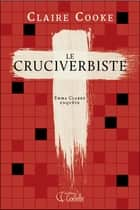 Le cruciverbiste ebook by Claire Cooke