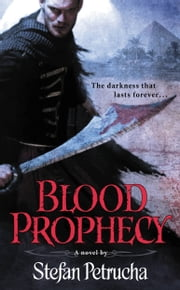 Blood Prophecy ebook by Stefan Petrucha