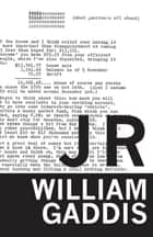 J R ebook by William Gaddis, Rick Moody