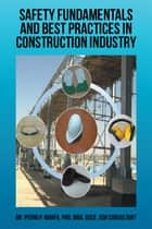 Safety Fundamentals and Best Practices in Construction Industry ebook by Pedro P. Marfa