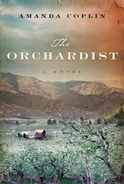 The Orchardist ebook by Amanda Coplin