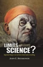 Limits of Science? ebook by John Beerbower