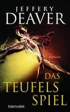 Das Teufelsspiel - Roman ebook by Jeffery Deaver, Thomas Haufschild