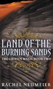 Land of the Burning Sands ebook by Rachel Neumeier