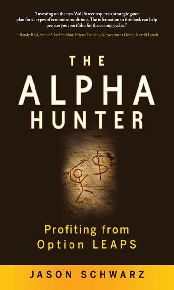 The Alpha Hunter: Profiting from Option LEAPS ebook by Jason Schwarz