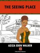 The Seeing Place ebook by