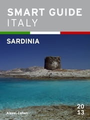 Smart Guide Italy: Sardinia ebook by Alexei Cohen