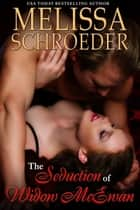 The Seduction of Widow McEwan ebook by Melissa Schroeder