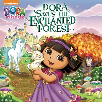Dora Saves the Enchanted Forest (Dora the Explorer) ebook by Nickeoldeon