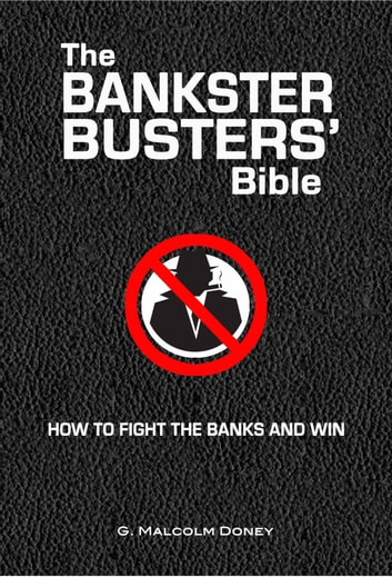 The Bankster Busters' Bible ebook by G. Malcolm Doney