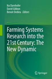 Farming Systems Research into the 21st Century: The New Dynamic ebook by