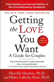 Getting the Love You Want - A Guide for Couples ebook by Harville Hendrix, Ph.D., PhD,...