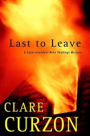 Last to Leave - A Superintendent Mike Yeadings Mystery ebook by Clare Curzon