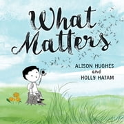 What Matters ebook by Alison Hughes, Holly Hatam