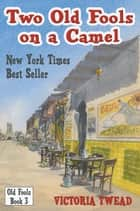 Two Old Fools on a Camel ebook by Victoria Twead